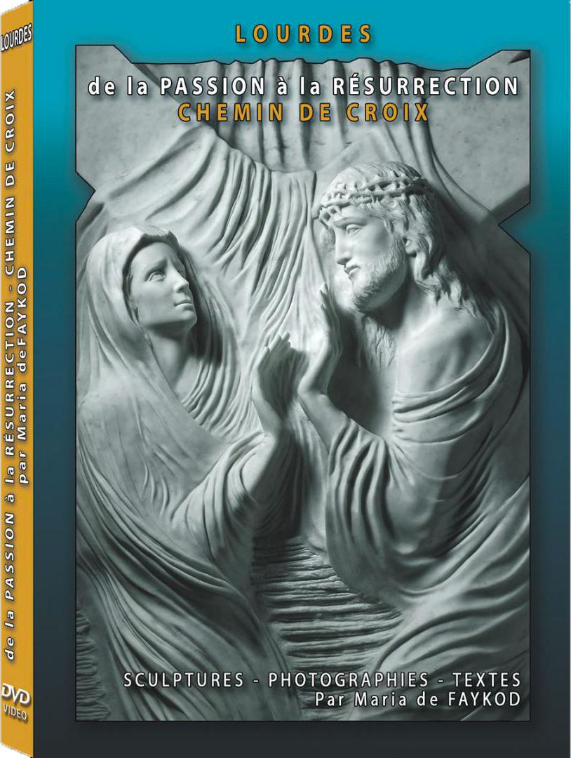 DVD – De la Passion à la Résurrection – De Carrare à Lourdes – Musée De Faykod
