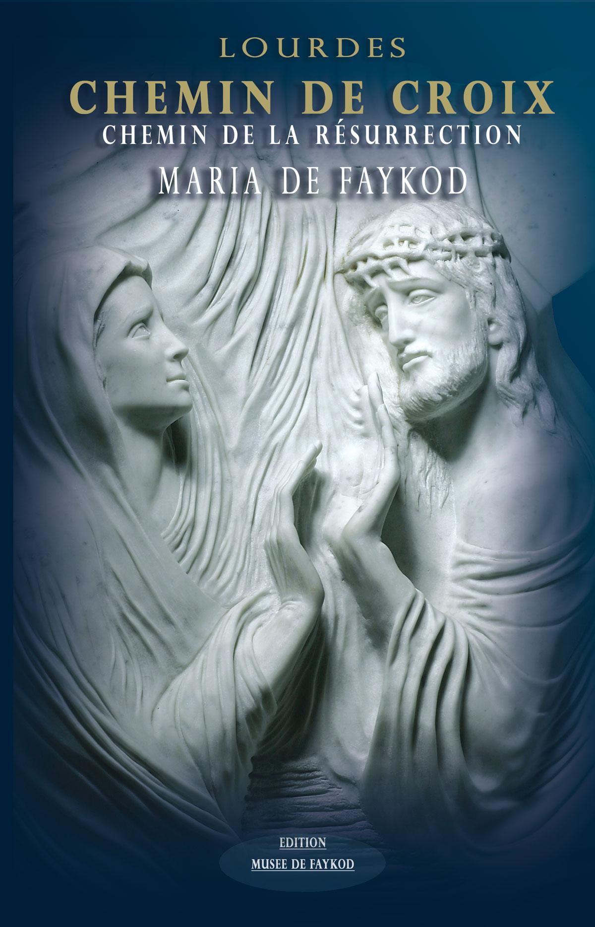 Livret - Lourdes, Chemin de Croix, Chemin de la Resurrection - Maria de Faykod - Couverture