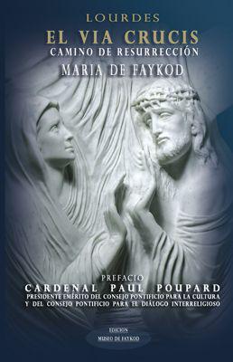 lourdes–el-via-crucis–camino-de-resurreccion–maria-de-faykod
