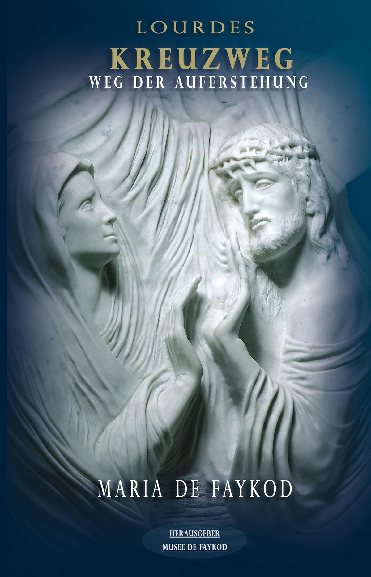 Livret - Lourdes - Kreuzweg, Weg der Auferstehung - Maria de Faykod - Couverture