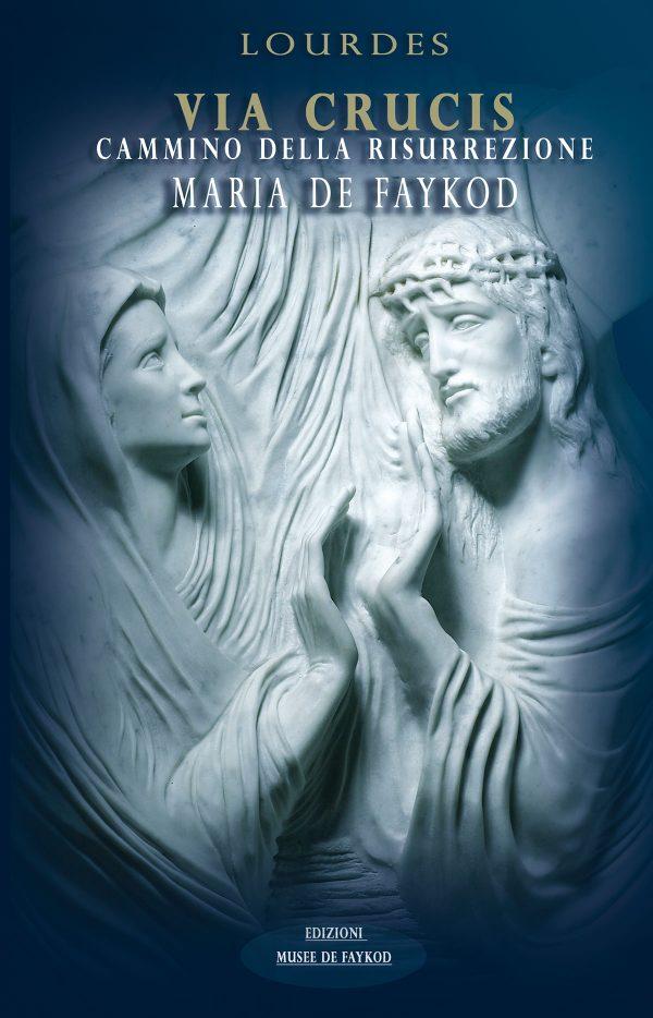 Livret - Lourdes, Via-crucis, Cammino della Risurrezione - Maria de Faykod - Couverture