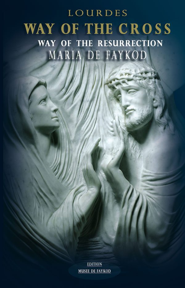 Livret - Lourdes - Way of the Cross, Way of the Resurrection - Maria de Faykod - Couverture